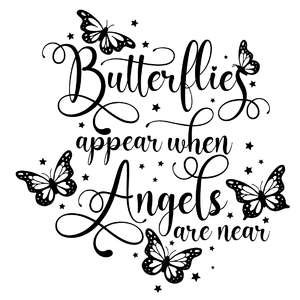 butterflies appear when angels are near quote