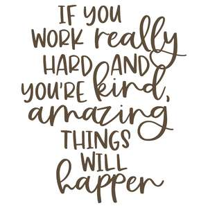 if you work really hard