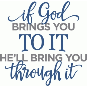 if god brings you to it phrase
