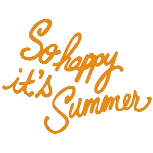 so happy it's summer phrase