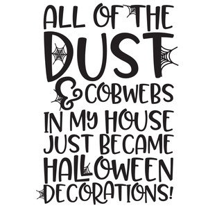 dust & cobwebs halloween home quote