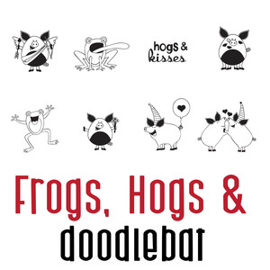 frogs hogs and kisses doodlebat