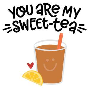 you are my sweet-tea