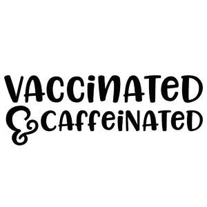 vaccinated & caffeinated