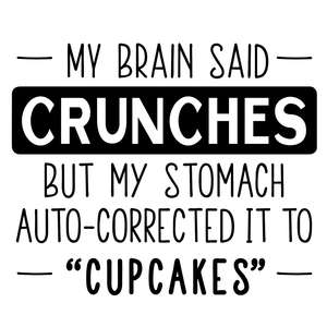 my brain said crunches