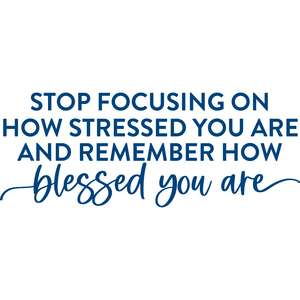 remember how blessed you are