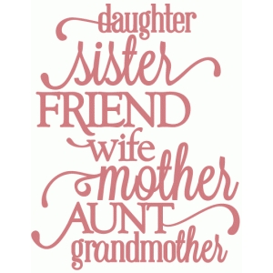 daughter sister friend wife mother - vinyl phrase