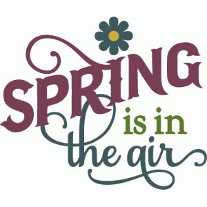 spring is in the air - layered phrase