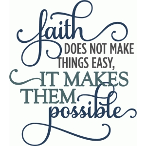 faith makes things possible - layered phrase
