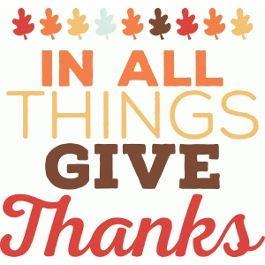 'in all things give thanks' phrase