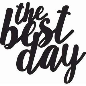 the best day phrase
