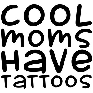 cool moms have tattoos