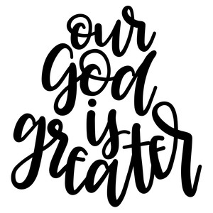 our god is greater