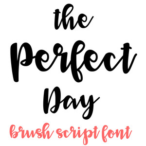 the perfect day brush script font