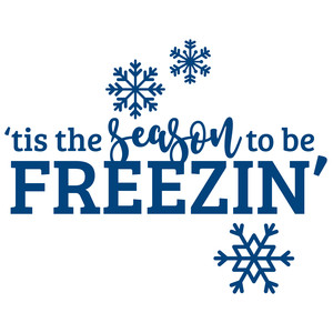 'tis the season to be freezin'
