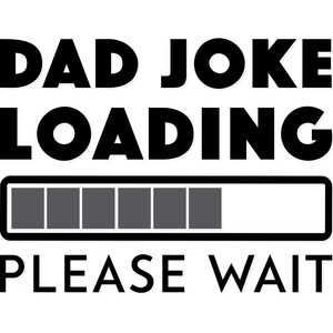 dad joke loading please wait