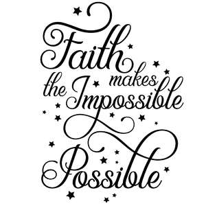 faith makes the impossible possible quote