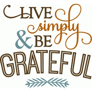 live simply be grateful - phrase