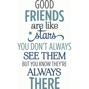 good friends are like stars phrase