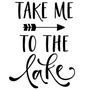 take me to the lake phrase