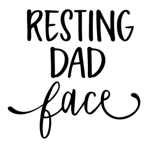 resting dad face phrase