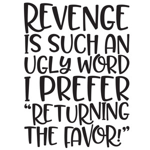 revenge funny quote