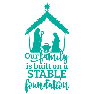 our family is built on a stable foundation