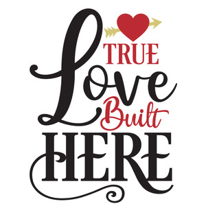 true love built here