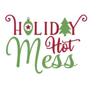 holiday hot mess