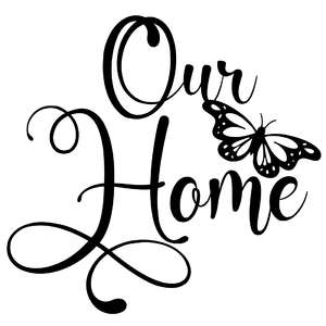 our home butterfly quote
