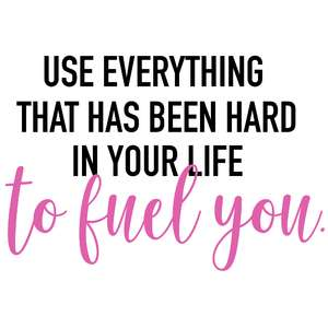 use everything that has been hard