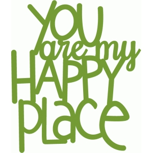 you are my happy place - handwritten