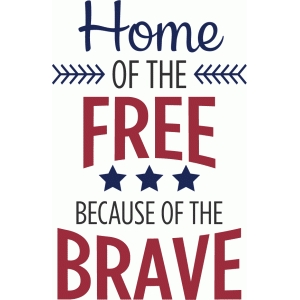 home of the free because of the brave phrase