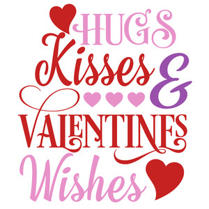 hugs kisses & valentines wishes
