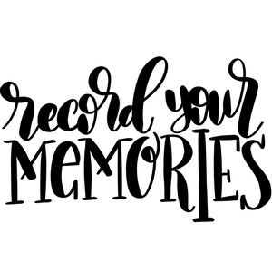 record your memories