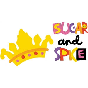 sugar and spice with crown
