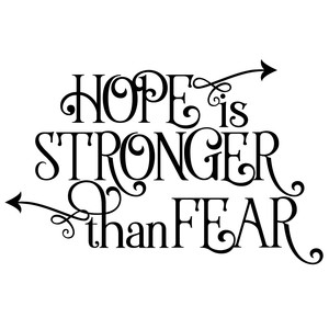 hope is stronger than fear arrow quote