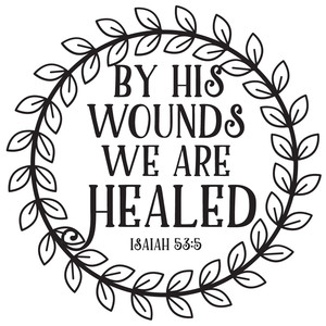 by his wounds we are healed wreath