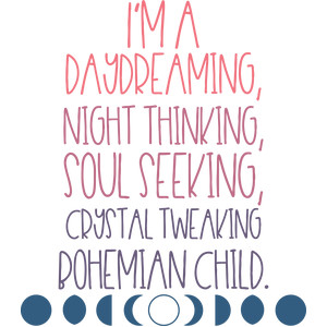 i'm a daydreaming bohemian child