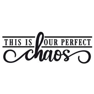 our perfect chaos