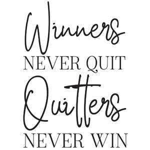 winners never quit quitters never win quote