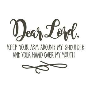 dear lord arm around my shoulder phrase
