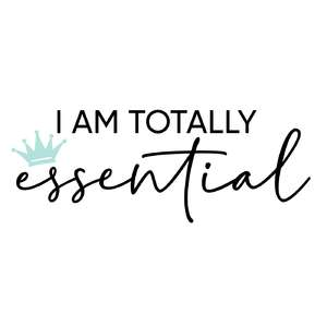 i am totally essential phrase