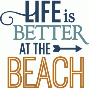 life is better at the beach - phrase