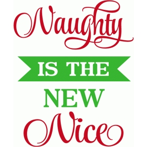 naughty is the new nice title