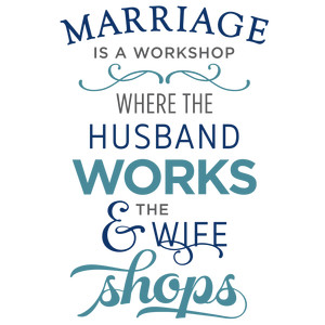 marriage is a workshop phrase