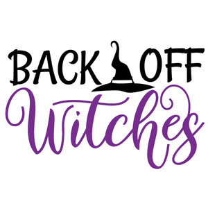 back off witches