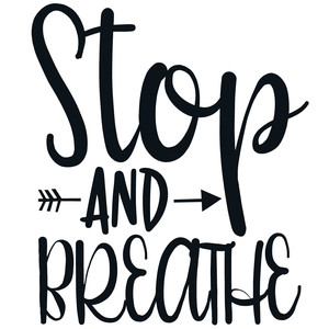 stop and breathe arrow quote
