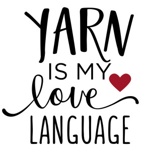 yarn is my love language phrase