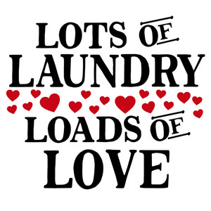 lots laundry loads love